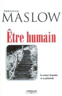 Etre humain : la nature humaine et sa plénitude