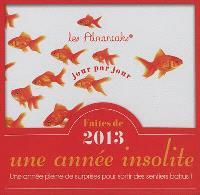 Faites de 2013 une année insolite : une année pleine de surprises pour sortir des sentiers battus !