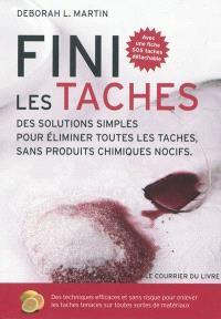 Fini les taches ! : des solutions simples pour éliminer toutes les taches sans produits chimiques nocifs