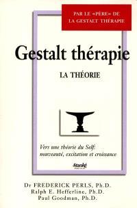 Gestalt thérapie  : la théorie : vers une théorie du self : nouveauté, excitation et croissance