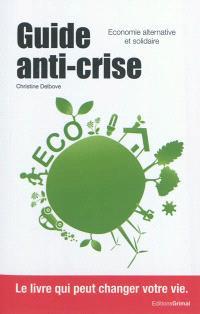 Guide anti-crise : économie alternative et solidaire