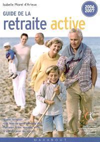 Guide de la retraite active : 2006-2007