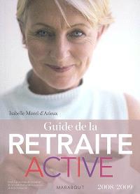 Guide de la retraite active : 2008-2009