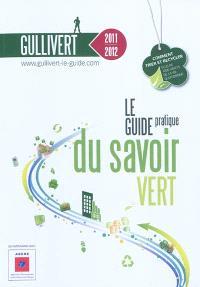 Gullivert 2011-2012 : le guide pratique du savoir vert : comment trier et recycler plus de 1.000 objets de la vie quotidienne