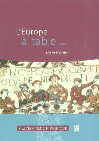L'Europe à table. Volume 1, Des origines au Moyen Age central