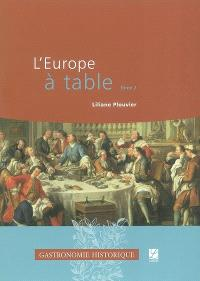 L'Europe à table. Volume 2, Du Moyen-Age central au XXIe siècle