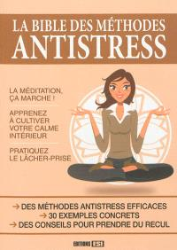 La bible des méthodes antistress