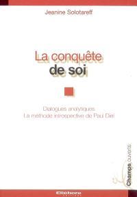 La conquête de soi : dialogues analytiques, la méthode introspective de Paul Diel