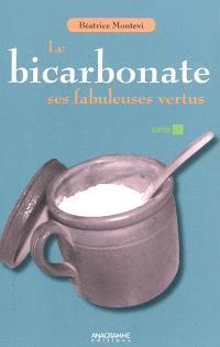 Le bicarbonate : ses fabuleuses vertus