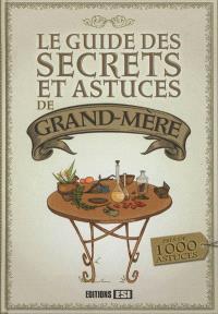 Le guide des secrets et astuces de grand-mère