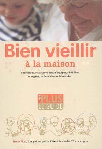 Le guide senior plus : bien vieillir à la maison : 2005-2006