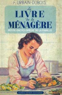 Le livre de la ménagère ou Petite encyclopédie de la famille