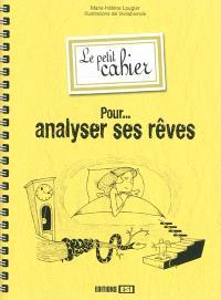 Le petit cahier pour analyser ses rêves