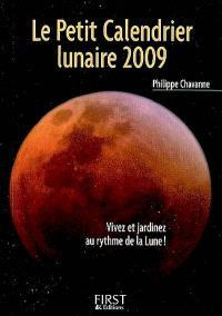 Le petit calendrier lunaire 2009 : vivez et jardinez au rythme de la Lune !
