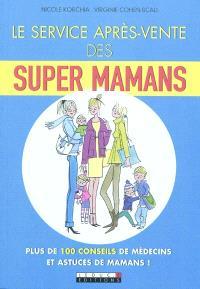 Le service après-vente des super-mamans