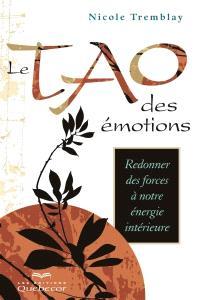Le Tao des émotions  : redonner des forces à notre énergie intérieure