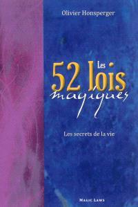 Les 52 lois magiques : les secrets de la vie