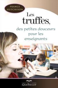 Les truffes, des petites douceurs pour les enseignants