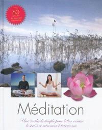 Méditation : une méthode simple pour lutter contre le stress et retrouver l'harmonie