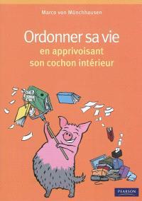 Organiser sa vie en apprivoisant son cochon intérieur