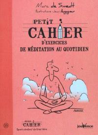 Petit cahier d'exercices de méditation au quotidien