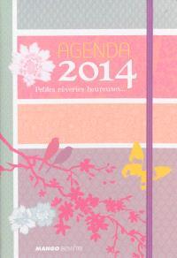 Petites rêveries heureuses... : agenda 2014