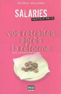 Salariés, secteur privé : vos retraites après la réforme : inclus, les décrets d'application