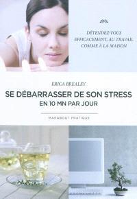 Se débarrasser de son stress en 10 minutes par jour