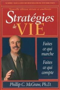 Stratégies de vie  : faites ce qui marche, faites ce qui compte