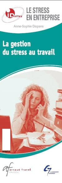 Stress en entreprise  : la gestion du stress au travail