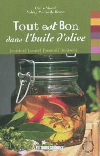 Tout est bon dans l'huile d'olive