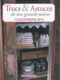 Trucs & astuces de nos grands-mères : calendrier 2013