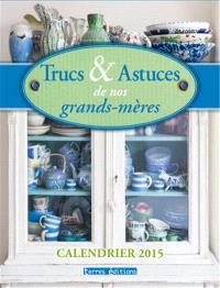 Trucs & astuces de nos grands-mères : calendrier 2015
