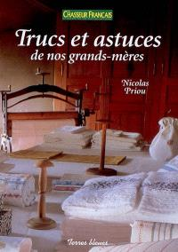 Trucs et astuces de nos grands-mères