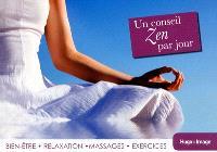 Un conseil zen par jour : bien-être, relaxation, massages, exercices