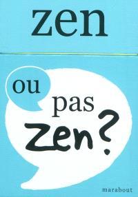 Zen ou pas zen ?