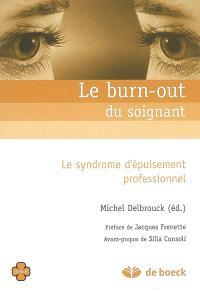 Le burn-out du soignant : le syndrome d'épuisement professionnel