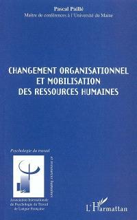 Changement organisationnel et mobilisation des ressources humaines