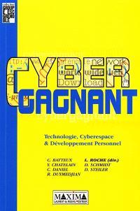 Cybergagnant : technologie, cyberspace et développement personnel