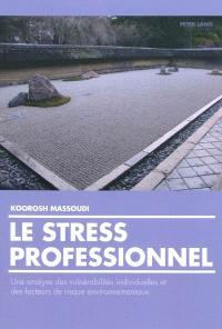 Le stress professionnel : une analyse des vulnérabilités individuelles et des facteurs de risques environnementaux