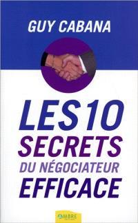 Les 10 secrets du négociateur efficace