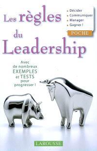 Les règles du leadership : décider, communiquer, manager, gagner !