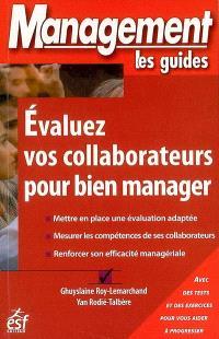 Evaluez vos collaborateurs pour bien manager : avec des tests et des exercices pour vous aider à progresser