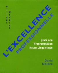 L'excellence professionnelle : grâce à la programmation neurolinguistique