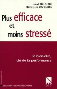 Plus efficace et moins stressé : le bien-être, clé de la performance