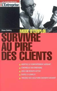 Survivre au pire des clients : mode d'emploi