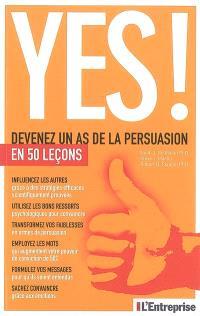 Yes ! Devenez un as de la persuasion en 50 leçons