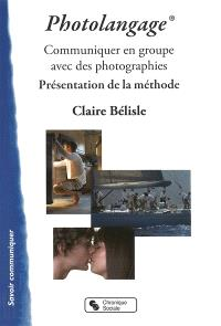 Photolangage : communiquer en groupe avec des photographies : présentation de la méthode