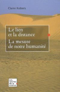 Le lien et la distance, la mesure de notre humanité