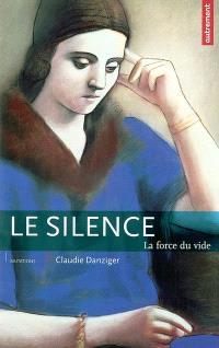 Le silence : la force du vide